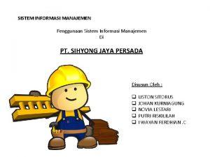 SISTEM INFORMASI MANAJEMEN Penggunaan Sistem Informasi Manajemen Di