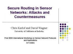 Secure Routing in Sensor Networks Attacks and Countermeasures