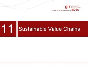 Modules on Sustainable Agriculture 11 MOSA Sustainable Value
