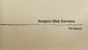 Amazon Web Services The Basics About Sean Hull