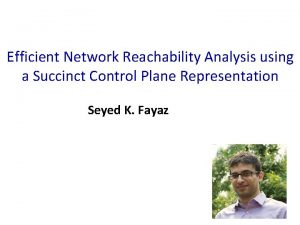 Efficient Network Reachability Analysis using a Succinct Control