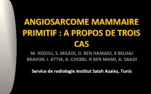 ANGIOSARCOME MAMMAIRE PRIMITIF A PROPOS DE TROIS CAS