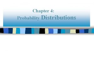 Chapter 4 Probability Distributions Chapter 4 Probability Distributions