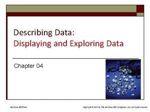 Describing Data Displaying and Exploring Data Chapter 04