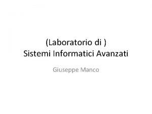 Laboratorio di Sistemi Informatici Avanzati Giuseppe Manco MODELLI