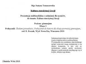 Mgr Justyna Tomaszewska Kultura staroytnej Grecji Prezentacja multimedialna