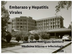 Embarazo y Hepatitis Virales Jose Yesid Rodrguez Quintero