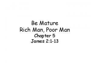 Be Mature Rich Man Poor Man Chapter 5