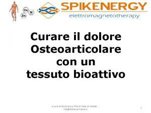 Curare il dolore Osteoarticolare con un tessuto bioattivo