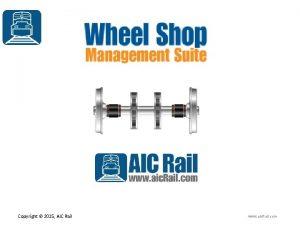 Copyright 2015 AIC Rail www aic Rail com