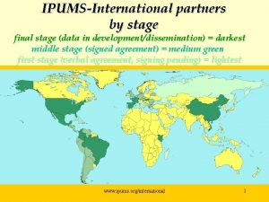 IPUMSInternational partners by stage final stage data in