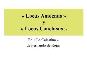 Locus Amoenus y Locus Conclusus En La Celestina