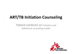 ARTTB Initiation Counseling Patientcentered ART Initiation and Adherence