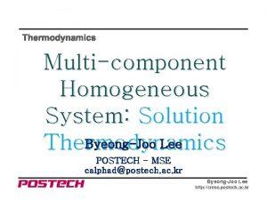 Thermodynamics Multicomponent Homogeneous System Solution ByeongJoo Lee Thermodynamics