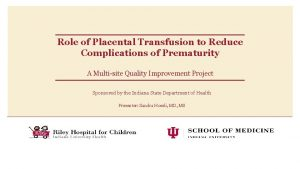Role of Placental Transfusion to Reduce Complications of