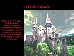 2 AAAAHHHH Per tutto il castello si sent