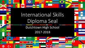 International Skills Diploma Seal Dutchtown High School 2017