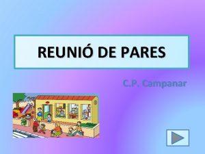 REUNI DE PARES C P Campanar CONTINGUTS DE