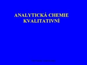 ANALYTICK CHEMIE KVALITATIVN Viktor Kanick Analytick chemie 1