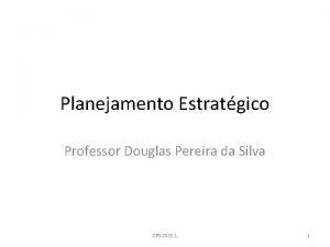 Planejamento Estratgico Professor Douglas Pereira da Silva DPS