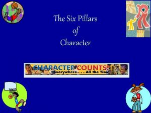 The Six Pillars of Character You always SCORE