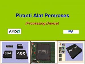 Piranti Alat Pemroses Processing Device Alat pemroses Suatu