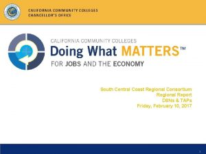 CALIFORNIA COMMUNITY COLLEGES CHANCELLORS OFFICE South Central Coast