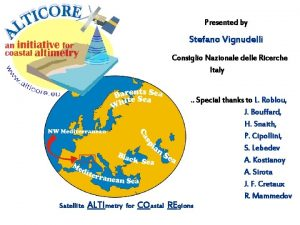 Presented by Stefano Vignudelli Consiglio Nazionale delle Ricerche