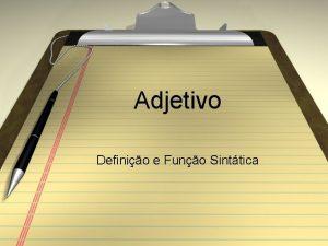 Adjetivo Definio e Funo Sinttica Definio a palavra