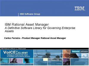 IBM Software Group IBM Rational Asset Manager A