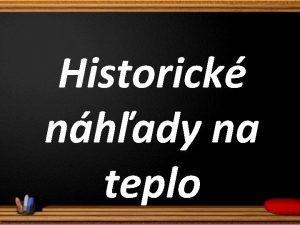 Historick nhady na teplo TEPLO A TEPLOTA Spoiatku