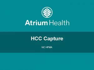 HCC Capture NC HFMA Presentation Roadmap HCC Defined