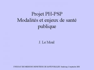 Projet PHPSP Modalits et enjeux de sant publique