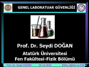 GENEL LABORATUAR GVENL Prof Dr Seydi DOAN Atatrk