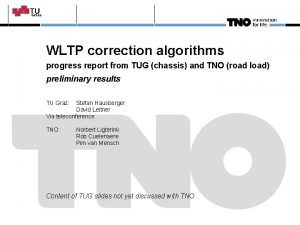 WLTP correction algorithms progress report from TUG chassis