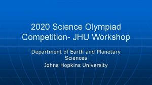 2020 Science Olympiad Competition JHU Workshop Department of