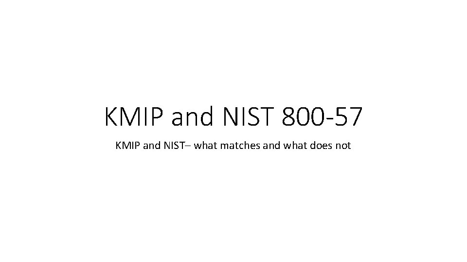 KMIP and NIST 800 57 KMIP and NIST
