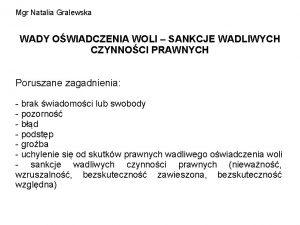 Mgr Natalia Gralewska WADY OWIADCZENIA WOLI SANKCJE WADLIWYCH