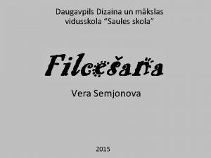 Daugavpils Dizaina un mkslas vidusskola Saules skola Vera