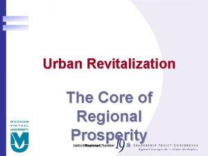 Urban Revitalization The Core of Regional Prosperity Urban