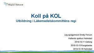Koll p KOL Utbildning i Lkemedelskommittns regi Leg