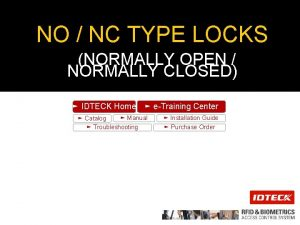 NO NC TYPE LOCKS NORMALLY OPEN NORMALLY CLOSED
