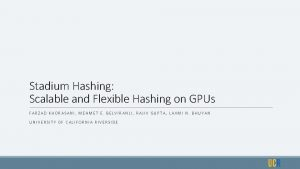 Stadium Hashing Scalable and Flexible Hashing on GPUs