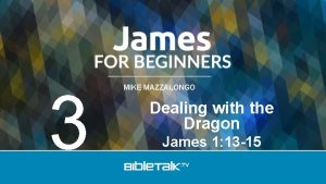 3 MIKE MAZZALONGO Dealing with the Dragon James