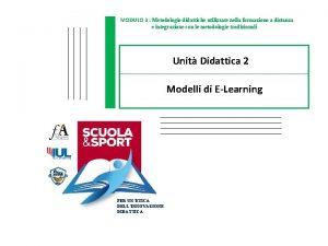 MODULO 3 Metodologie didattiche utilizzate nella formazione a