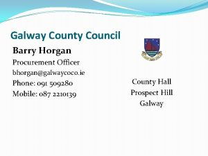 Galway County Council Barry Horgan Procurement Officer bhorgangalwaycoco