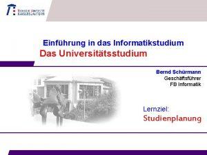 Einfhrung in das Informatikstudium Das Universittsstudium Bernd Schrmann