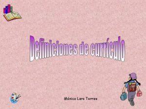 Mnica Lara Torres La palabra currculo Del latn