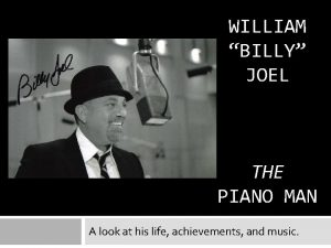 WILLIAM BILLY JOEL THE PIANO MAN A look