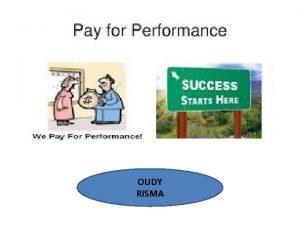 OUDY RISMA Biasanya para manager menggunakan dua istilah